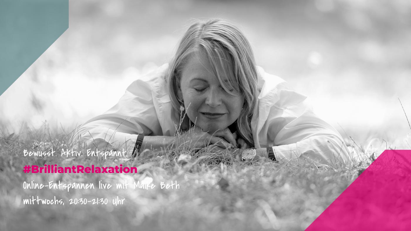 Herzlich Willkommen zum Kurs #BrilliantRelaxation von BrilliantHealth mit Maike Beth